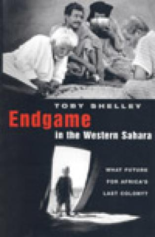 Endgame in the Western Sahara: What Future for Africa's Last Colony? (2004)