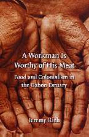 A Workman is Worthy of His Meat: Food and Colonialism in the Gabon Estuary