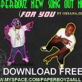 PAPERBOYZ FT OKCAHA, DJ SAFI- FOR YOU